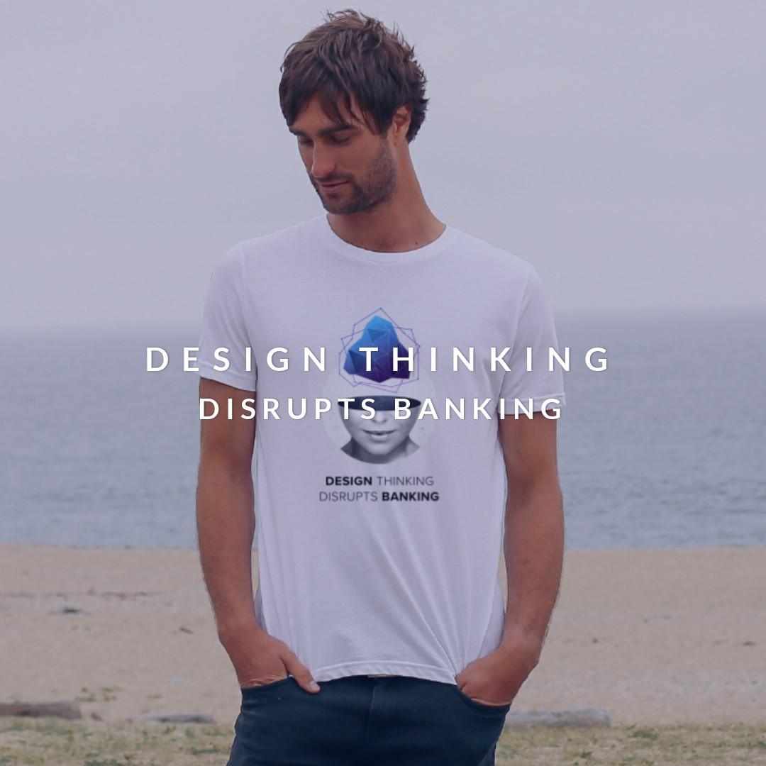 design-thinking-disrupts-banking-t-shirt